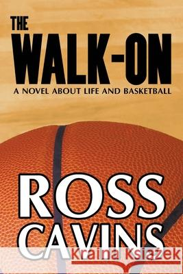 The Walk-On Ross Cavins 9780982772089