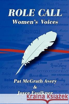Role Call: Women's Voices Pat Avery Joyce Faulkner 9780982792308