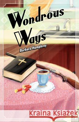 Wondrous Ways Barbara Humphrey Jess Tommassello 9780982810231