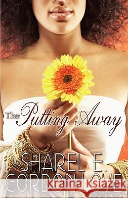 The Putting Away (Peace in the Storm Publishing Presents) Sharel E. Gordon-Love 9780982967294