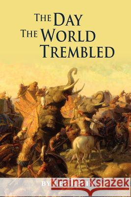 The Day the World Trembled Lee R. Levin 9780983102748