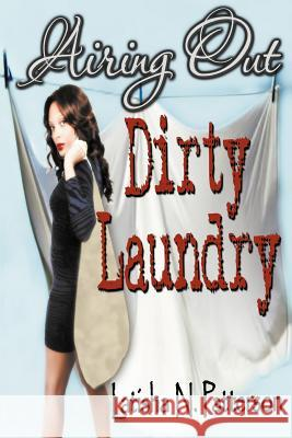 Airing Out Dirty Laundry Latisha N. Patterson 9780983166948
