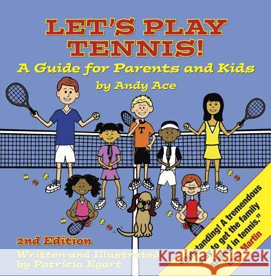 Let's Play Tennis!: A Guide for Parents and Kids Patricia Egart 9780983183945