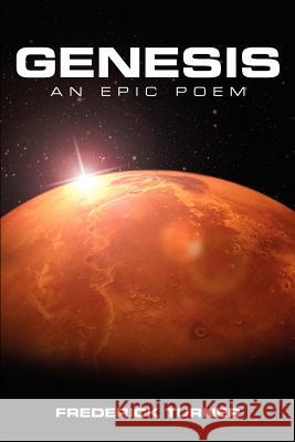 Genesis: An Epic Poem of the Terraforming of Mars Frederick Turner 9780983300229