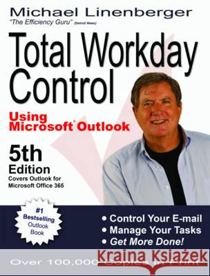Total Workday Control Using Microsoft Outlook Michael Linenberger 9780983364764