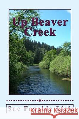Up Beaver Creek Sue Fagalde Lick   9780983389491