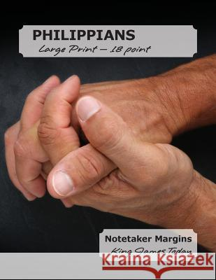 Philippians Large Print - 18 Point: Notetaker Margins, King James Today(tm) Paula Nafziger 9780983479178