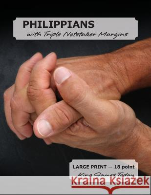 Philippians with Triple Notetaker Margins: Large Print - 18 Point, King James Today Paula Nafziger 9780983479185