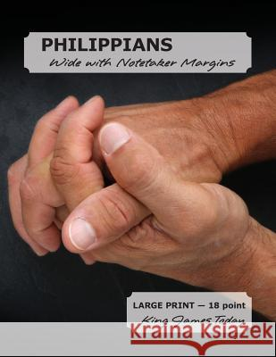 Philippians Wide with Notetaker Margins: Large Print - 18 Point, King James Today Paula Nafziger 9780983479192