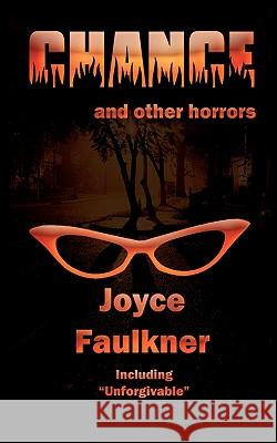 Chance ... and Other Horrors Joyce Faulkner 9780983493006