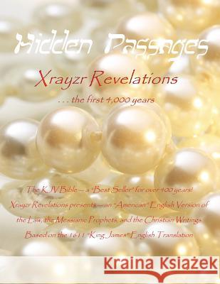 Hidden Passages: Xrayzr Revelations the First 4,000 Years Xrayzr Revelations 9780983517566