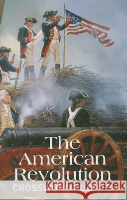 The American Revolution Crossword Puzzles Grab a. Pencil Press 9780983641667