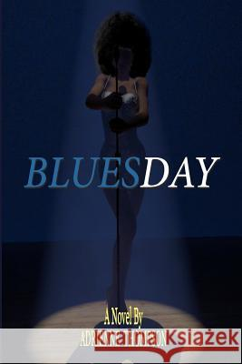 Bluesday Adrienne Thompson Alyndria Mooney 9780983756903 Pink Cashmere Publishing Company