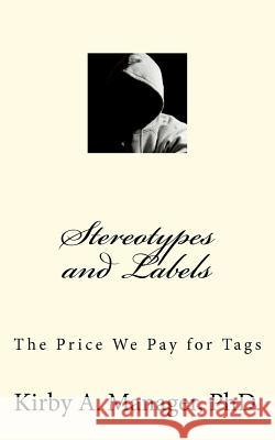 Stereotypes and Labels: The Price We Pay for Tags Kirby A. Manager 9780983930419
