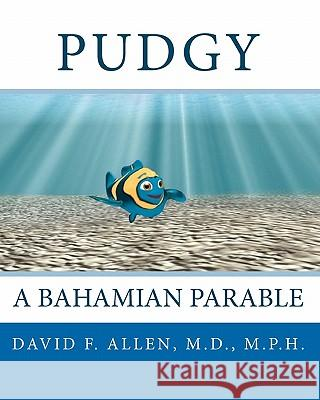 Pudgy: A Bahamian Parable David F. Alle Curt Ashburn Michael J. Cortese 9780984166909