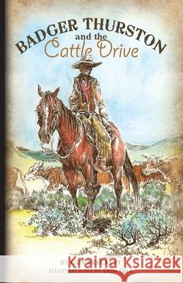 Badger Thurston and the Cattle Drive Gus Brackett Don Gill Chantel Miller 9780984187607