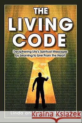 The Living Code - Deciphering Life's Spiritual Messages by Learning to Live from the Heart Linda McCoy Brenda McCoy 9780984283903