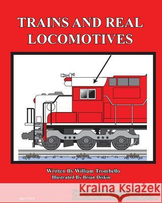 Trains and Real Locomotives William Trombello Brian Diskin 9780984299836
