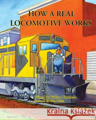 How a Real Locomotive Works William Trombello Brian Diskin 9780984299850