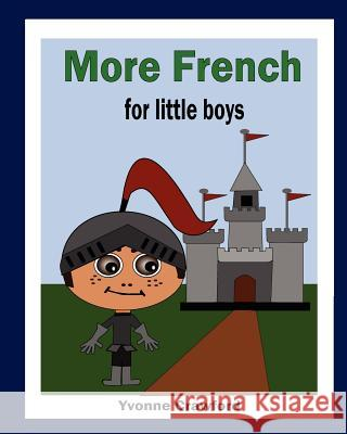 More French for Little Boys Yvonne Crawford 9780984454853