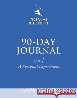 Mark sisson ksiki krainaksiazek the primal blueprint 90 day journal a personal experiment n1 malvernweather Images