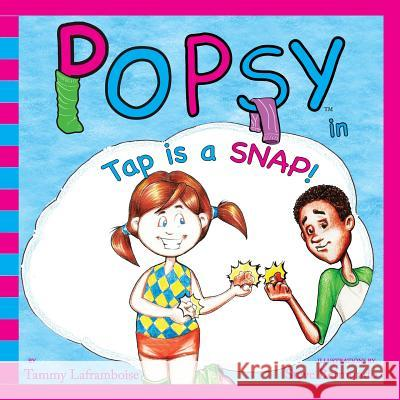 Popsy in Tap Is a Snap Tammy Laframboise 9780984874910