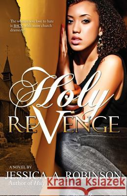 Holy Revenge (Peace in the Storm Publishing Presents) Jessica A. Robinson 9780985076320