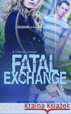 Fatal Exchange Cindy M. Hogan 9780985131883