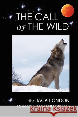 The Call of the Wild Jack London 9780985172121
