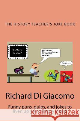 History Teacher's Joke Book Richard D 9780985300685