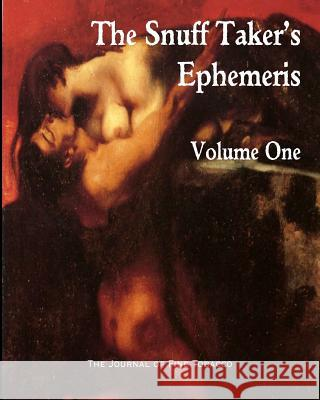 The Snuff Taker's Ephemeris Volume One R. Hubbard M. Hellwig M. Rimel 9780985478124
