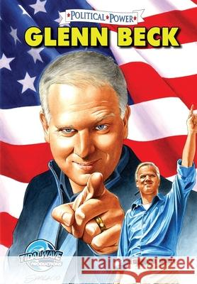 Political Power: Glenn Beck Jerome Maida 9780985591113 Bluewater Productions