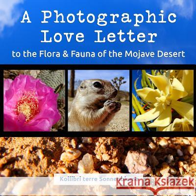 A Photographic Love Letter to the Flora and Fauna of the Mojave Desert Kollibri Terre Sonnenblume 9780986188169
