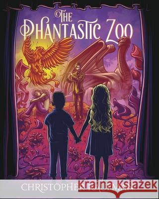 The Phantastic Zoo Christopher Kaufman Christopher Kaufman Christopher Kaufman 9780986209840