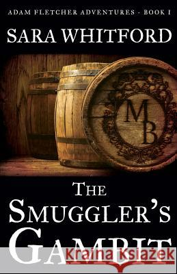 The Smuggler's Gambit Sara Whitford 9780986325205