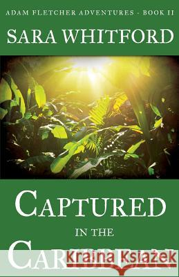 Captured in the Caribbean Whitford Sara 9780986325212
