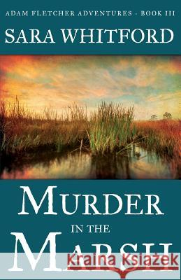 Murder in the Marsh Sara Whitford 9780986325229 Seaport Publishing