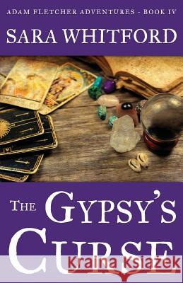 The Gypsy's Curse Sara Whitford 9780986325236