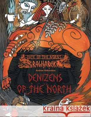 Fate of the Norns: Ragnarok - Denizens of the North Andrew Valkauskas 9780986541469