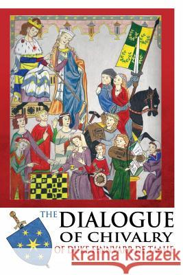 The Dialogue of Chivalry of Duke Finnvarr de Taahe Stephen Muhlberger 9780986854798