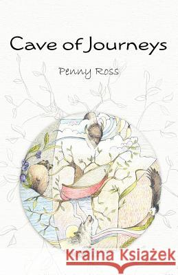 Cave of Journeys Penny Ross 9780986903311