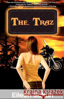 The Traz: Book 1 of the Backtracker Series Eileen Schuh 9780986938825