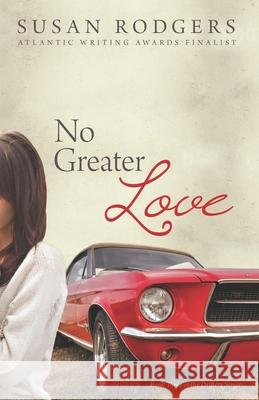 No Greater Love Susan Rodgers 9780986950261