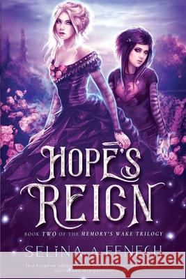 Hope's Reign Selina Fenech Selina Fenech 9780987151193 Fairies & Fantasy Pty Limited