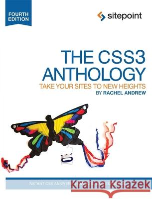 The Css3 Anthology: Take Your Sites to New Heights Rachel Andrew 9780987153029