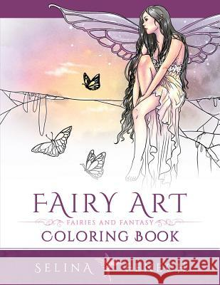 Fairy Art Coloring Book Selina Fenech Selina Fenech 9780987563552 Fairies & Fantasy Pty, Limited