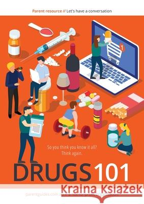 Drugs 101: Let's have a Conversation Eileen Berry Critchley Cheryl Marinos Sarah 9780987625113 Parenting Guides Ltd