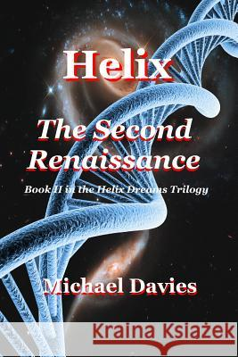 Helix - The Second Renaissance Michael Davies 9780987630407