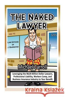 The Naked Lawyer Michael Carroll 9780987725868