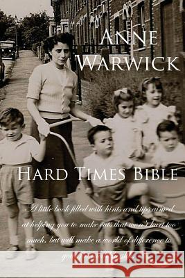 The Hard Times Bible Anne Warwick   9780987745248
